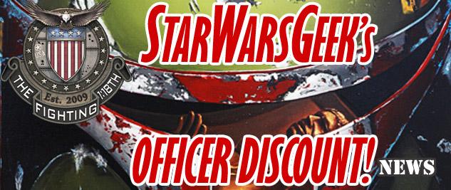 NEWS: StarWarsGeek's Officer Discount!