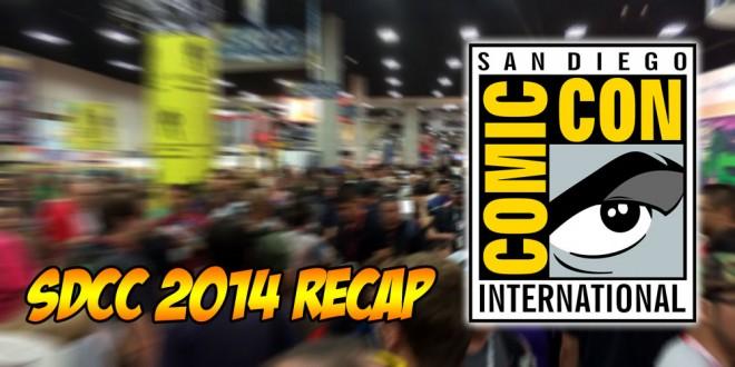 SDCC 2014 Recap!